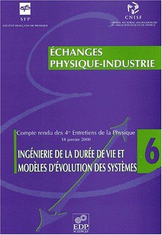 Ingénierie de la durée de vie et modèles d'évolution des systèmes. Compte-rendu des 4èmes Entretiens de la Physique, 18 janvier 2000