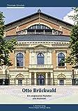 Otto Brückwald: Ein vergessener Künstler und Architekt - Thomas Strobel