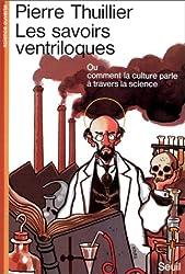 Les Savoirs ventriloques : Ou Comment la culture parle à travers la science