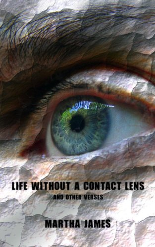 Life Without a Contact Lens: And Other Verses
