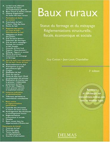 Baux ruraux : Statut du fermage et du métayage - Réglementations structurelle, fiscale, économique et sociale