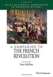 A Companion to the French Revolution (Blackwell Companions to European History) by Peter McPhee (Editor) (5-Dec-2014) Paperback