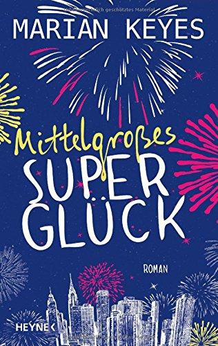 Buchseite und Rezensionen zu 'Mittelgroßes Superglück: Roman' von Marian Keyes