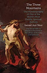 Three Mountains: Gnosis, Kabbalah, and the Sexual Mysteries of the Secret Path to Liberation (Timeless Gnostic Wisdom) by Samael Aun Weor (1-Mar-2008) Perfect Paperback