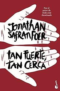 Tan fuerte, tan cerca par Jonathan Safran Foer