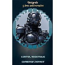 Cartel Robotique : L'intégrale