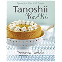 Tanoshii Ke-Ki: Japanese-Style Baking for All Occasions