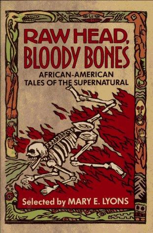 Raw Head, Bloody Bones: African-American Tales of the Supernatural