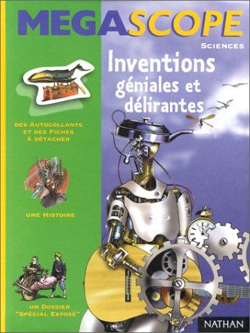 Inventions géniales et délirantes