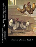 Gold and Silver Sebright Bantam Chickens: Volume 4