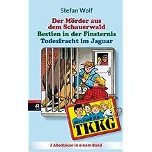 TKKG - Todesfracht im Jaguar/Bestien in der Finsternis/Der Mörder aus dem Schauerwald: Sammelband 12, 3in1-Bundle