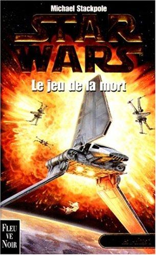 Star wars. Les X-Wings, N° 2 : Le jeu de la mort par Michael Stackpole
