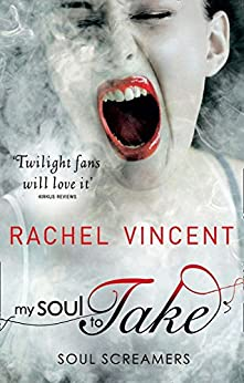 My Soul to Take (Soul Screamers, Book 1) by [Vincent, Rachel]