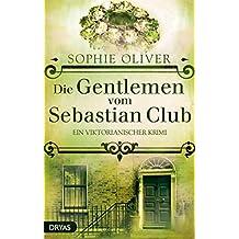 Die Gentlemen vom Sebastian Club: Ein viktorianischer Krimi (Baker Street)