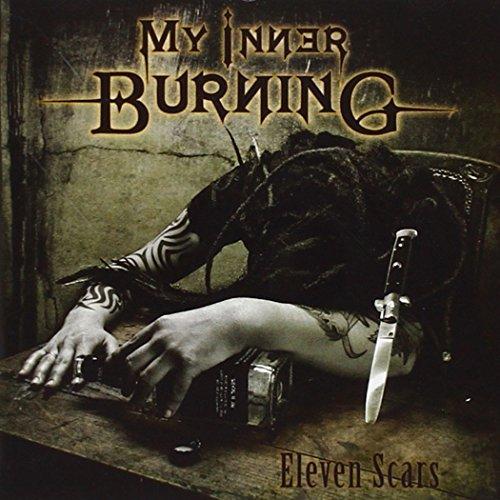 My Inner Burning: Eleven Scars (Audio CD)