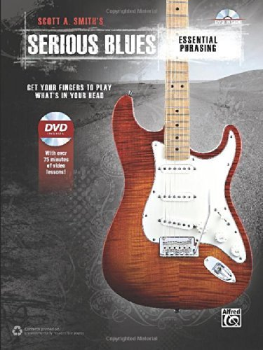 Scott A. Smith's Serious Blues -- Essential Phrasing: Get Your Fingers to Play What's in Your Head (Book & DVD) by Smith, Scott A. (2014) Paperback