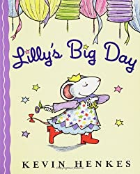 [ LILLY'S BIG DAY ] Lilly's Big Day By Henkes, Kevin ( Author ) Mar-2006 [ Hardcover ]