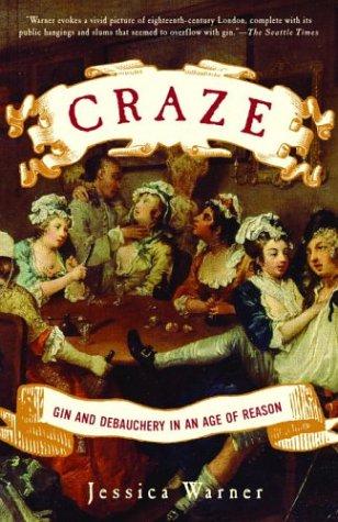 Craze: Gin and Debauchery in an Age of Reason por Jessica Warner