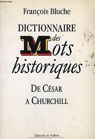 Dictionnaire des mots historiques par François Bluche