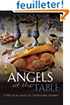 Angels at the Table: A Practical Guid...