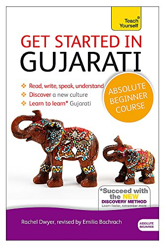 Get Started in Gujarati Absolute Beginner Course: (Book and audio support) (Teach Yourself) -
