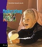 Musikerziehung: Grundlagen - Inhalte - Methoden. Die Kindertagesstätte