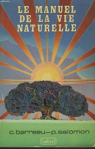 Le manuel de la vie naturelle (French Edition)