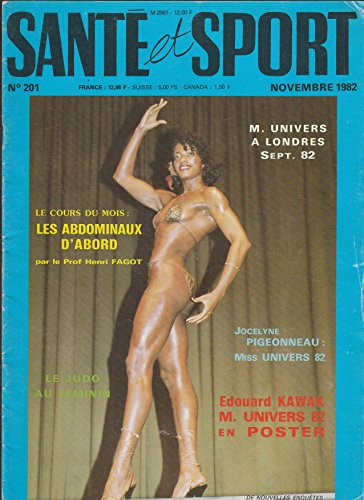 SANTE ET SPORT [No 201] du 01/11/1982 - M. UNIVERS A LONDRES / JOCELYNE PIGEONNEAU, MISS UNIVERS 82 / EDOUARD KAWAK EN POSTER / LES ABDOMINAUX D'ABORD PAR HENRI FAGOT / LE JUDO FEMININ