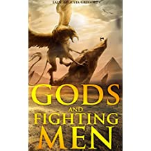 Gods and Fighting Men:The Story of the Tuatha De Danaan and of the Fianna of Ireland - Annotated Celtics' People History (English Edition)