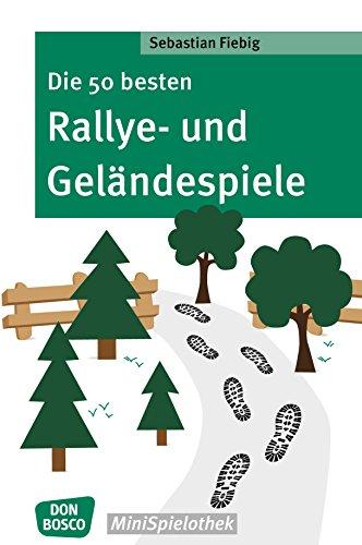 Die 50 besten Rallye- und Geländespiele (Don Bosco MiniSpielothek) (Sammlerstücke Besten)