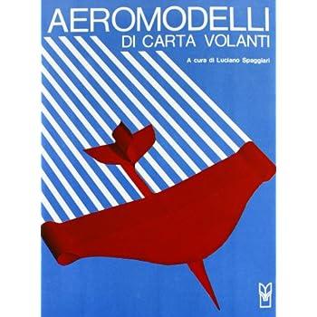 Aeromodelli Di Carta Volanti