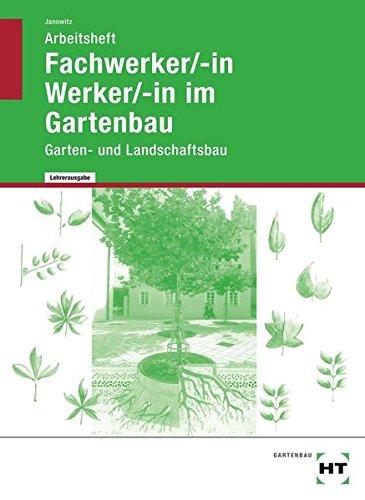 Fachwerker/-in / Werker/-in im Gartenbau - Arbeitsheft mit eingetragenen Lösungen