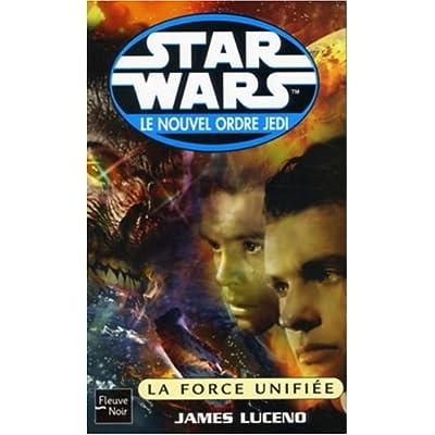 Star Wars - Le Nouvel Ordre Jedi : La Force unifiée