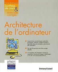 Architecture de l'ordinateur : Synthèse de cours et exercices corrigés