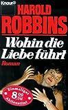 Wohin die Liebe führt: Roman (Knaur Taschenbücher. Romane, Erzählungen)