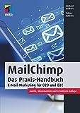 MailChimp: Das Praxis-Handbuch (mitp Business)