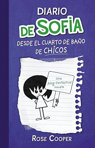 Diario de Sofía desde el cuarto de baño de chicos (Serie Diario de Sofía 2) por Rose Cooper
