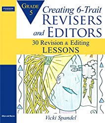 Creating Writers Through 6-Trait Writing Assessment and Instruction, 4th Edition