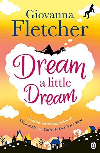 [PDF] Téléchargement gratuit Livres Dream A Little Dream by Giovanna Fletcher (2015-10-14)