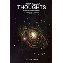 Think Good Thoughts Vol 2: Volume 2 (A Redemptive Review Of Star Trek: Voyager)