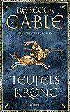 Teufelskrone: Ein Waringham-Roman - Historischer Roman (Waringham Saga, Band 6) - Rebecca Gablé
