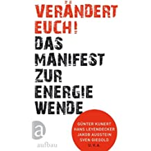 Verändert euch!: Das Manifest zur Energiewende