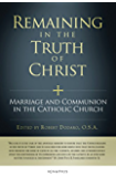 Remaining in the Truth of Christ: Marriage and Communion in the Catholic Church