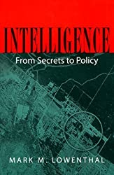 Intelligence: From Secrets to Policy by Mark M. Lowenthal (1999-11-04)