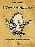 L'Ovale alchemico: Il rugby come metafora della Vita (Esoterica)