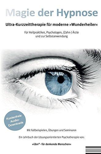 Magie der Hypnose: Ultra-Kurzzeittherapie für moderne Wunderheiler