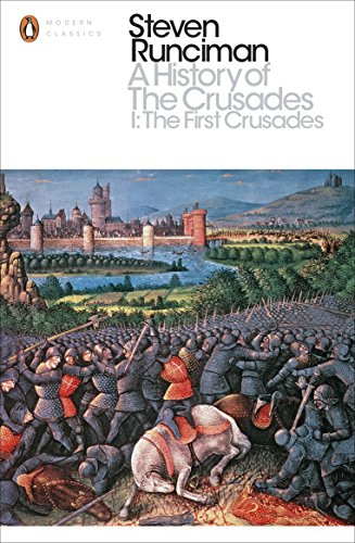A History of the Crusades I: The First Crusade and the Foundation of the Kingdom of Jerusalem (Penguin Modern Classics) por Steven Runciman