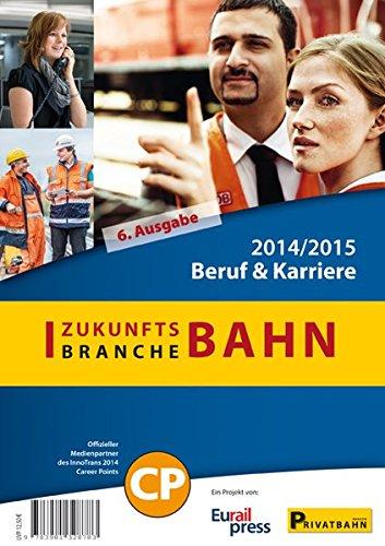 Zukunftsbranche Bahn: Beruf & Karriere 201472015