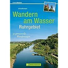 Wandern am Wasser Ruhrgebiet: 35 genussvolle Wanderungen (Erlebnis Wandern)