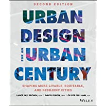 Urban Design for an Urban Century: Shaping More Livable, Equitable, and Resilient Cities